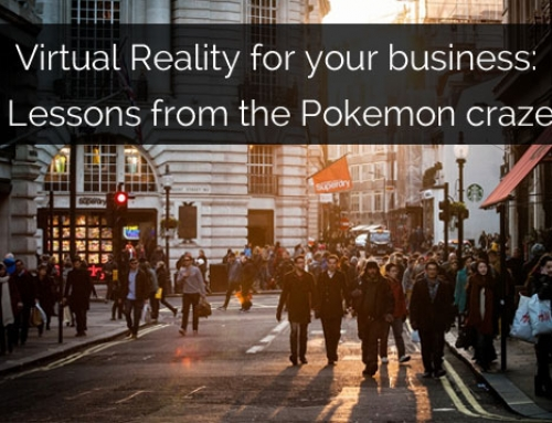 Virtual Reality and your corner shop: marketing lessons from the Pokemon Go craze