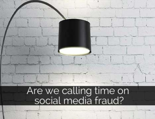 Are we finally calling time on social media fraud?