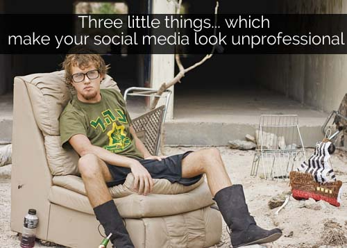 Three things which make your social media look unprofessional